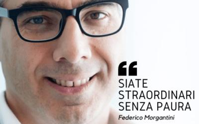 """Non avere paura ad essere straordinari"""" – Intervista a Federico Morgantini"""